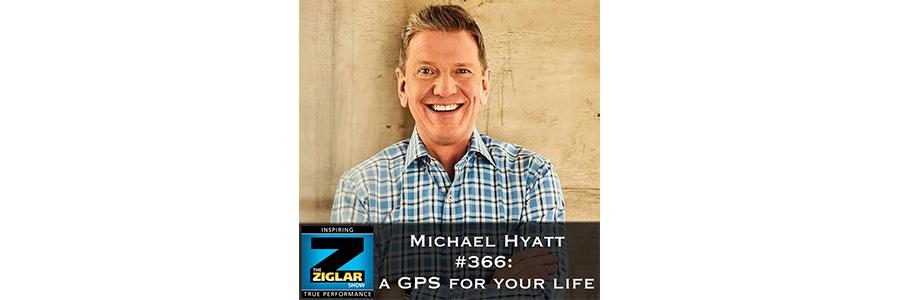 Show #366: Michael Hyatt's GPS for your life