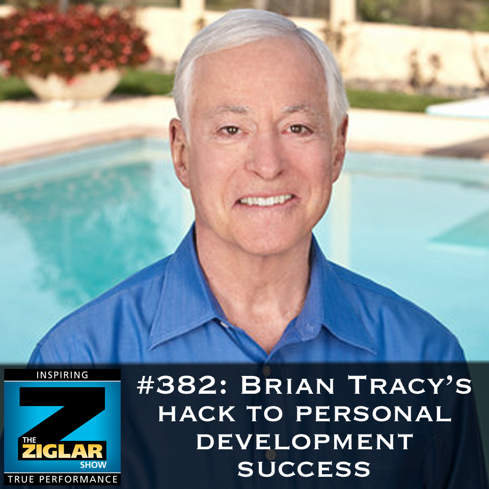 Show #382: Brian Tracy's hack to personal development success