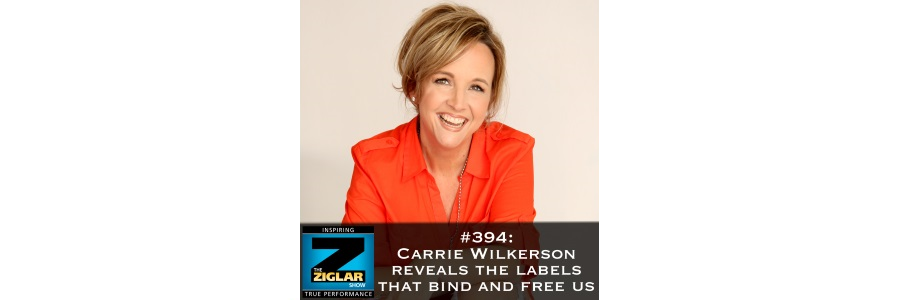 Show #394: Carrie Wilkerson reveals the labels that bind and free us