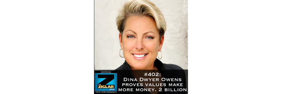 Show #402: Dina Dwyer-Owens proves values make more money. Two billion.