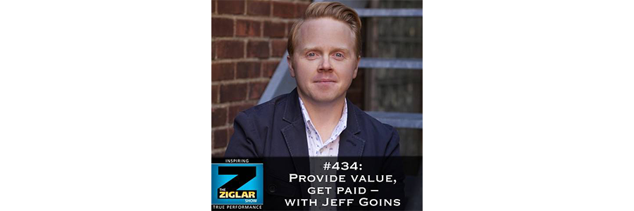 Show #434: Provide value, get paid – with Jeff Goins
