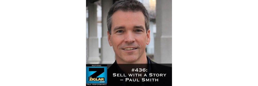 Show #436: Sell with a Story – Paul Smith